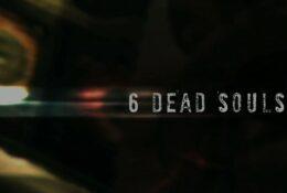 6 Dead Souls | 2013 | Trailer