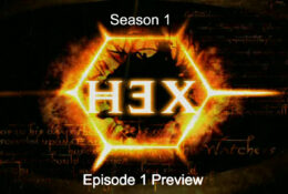 HEX | S1 – E1 | PILOT | The Story Begins P1 | Preview