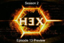 HEX | S2 – E13 | The Showdown | Preview