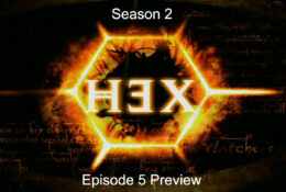 HEX | S2 – E5 | With a Little Help from My Friends Part 1 | Preview